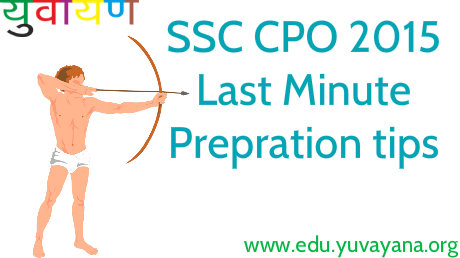 SSC CPO 2015 Last Minutes Tips