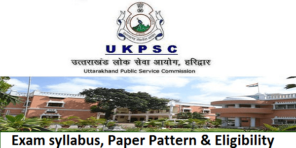 Uk PSC Syllabus and Exam Pattern